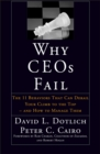Why CEOs Fail : The 11 Behaviors That Can Derail Your Climb to the Top - And How to Manage Them - Book
