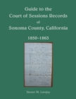 Guide to the Court of Sessions Records of Sonoma County, California, 1850-1863 - Book