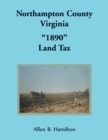 "Northampton County, Virginia ""1890"" Land Tax - Book"