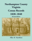 Northampton County, Virginia Census Records, 1820-1840 (Revised Edition) - Book