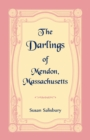 The Darlings of Mendon, Massachusetts - Book