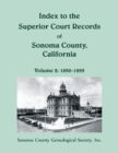 Index to the Superior Court Records of Sonoma County, California : 1890-1899 - Book