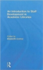 An Introduction To Staff Development In Academic Libraries - Book