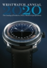 Wristwatch Annual 2020: The Catalog of Producers, Prices, Models and Specifications - Book