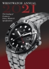 Wristwatch Annual 2021 : The Catalog of Producers, Prices, Models, and Specifications - Book