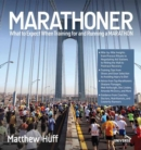 Marathoner : What to Expect When Training for and Running a Marathon - Book