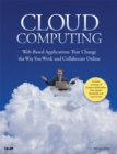 Cloud Computing : Web-Based Applications That Change the Way You Work and Collaborate Online - Book