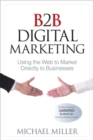 B2B Digital Marketing : Using the Web to Market Directly to Businesses - Book