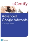 Advanced Google Adwords uCertify Course Student Access Card - Book