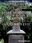After Midnight in the Garden of Good and Evil - eBook