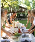 The Gathering Table : Growing Strong Relationships through Food, Faith, and Hospitality - Book