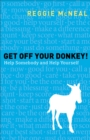 Get Off Your Donkey! : Help Somebody and Help Yourself - Book