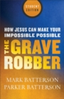 Grave Robber : How Jesus Can Make Your Impossible Possible - Book