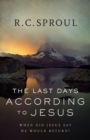 The Last Days according to Jesus : When Did Jesus Say He Would Return? - Book
