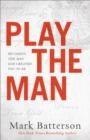Play the Man : Becoming the Man God Created You to Be - Book