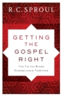 Getting the Gospel Right : The Tie That Binds Evangelicals Together - Book