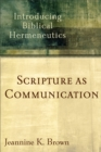 Scripture as Communication : Introducing Biblical Hermeneutics - Book