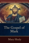 The Gospel of Mark : Catholic Commentary on Sacred Scripture - Book