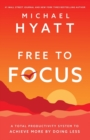 Free to Focus : A Total Productivity System to Achieve More by Doing Less - Book