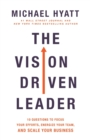 The Vision-Driven Leader : 10 Questions to Focus Your Efforts, Energize Your Team, and Scale Your Business - Book