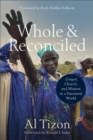 Whole and Reconciled : Gospel, Church, and Mission in a Fractured World - Book