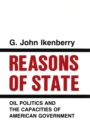 Reasons of State : Oil Politics and the Capacities of American Government - Book