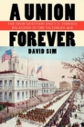 A Union Forever : The Irish Question and U.S. Foreign Relations in the Victorian Age - Book