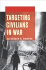 Targeting Civilians in War - Book