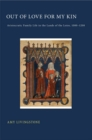 Out of Love for My Kin : Aristocratic Family Life in the Lands of the Loire, 1000-1200 - Book