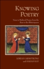 "Knowing Poetry : Verse in Medieval France from the ""Rose"" to the ""Rhetoriqueurs"" - Book"