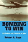 Bombing to Win : Air Power and Coercion in War - eBook