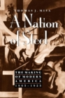A Nation of Steel : The Making of Modern America, 1865-1925 - Book