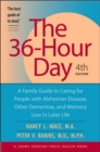 The 36-hour Day : A Family Guide to Caring for People with Alzheimer Disease, Other Dementias, and Memory Loss in Later Life - Book