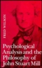 Psychological Analysis and the Philosophy of John Stuart Mill - Book