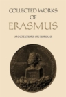 Collected Works of Erasmus : Annotations on Romans, Volume 56 - Book