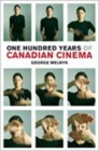 One Hundred Years of Canadian Cinema - Book