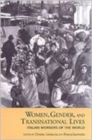 Women, Gender, and Transnational Lives : Italian Workers of the World - Book