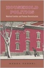 Household Politics : Montreal Families and Postwar Reconstruction - Book