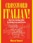 Crossword Italian! : Have Fun Learning Italian by Solving Crossword Puzzles - Book