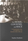 For Home, Country, and Race : Gender, Class, and Englishness in the Elementary School, 1880-1914 - Book