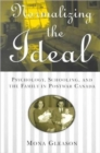 Normalizing the Ideal : Psychology, Schooling, and the Family in Postwar Canada - Book