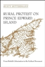 Rural Protest on Prince Edward Island : From British Colonization to the Escheat Movement - Book