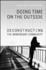 Doing Time on the Outside : Deconstructing the Benevolent Community - Book