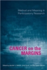 Cancer on the Margins : Method and Meaning in Participatory Research - Book