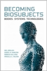 Becoming Biosubjects : Bodies. Systems. Technology. - Book