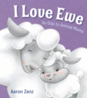 I Love Ewe : An Ode to Animal Moms - eBook