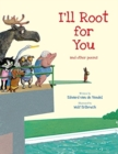 I'Ll Root for You : And Other Poems - Book
