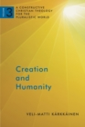 Creation and Humanity : A Constructive Christian Theology for the Pluralistic World, Volume 3 - Book