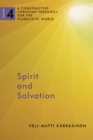 Spirit and Salvation : A Constructive Christian Theology for the Pluralistic World, volume 4 - Book