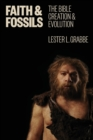Faith and Fossils : The Bible, Creation, and Evolution - Book